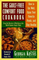 The Guilt Free Comfort Food Cookbook