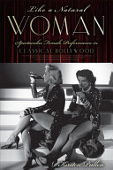 Like a natural woman : spectacular female performance in classical Hollywood / Kirsten Pullen.