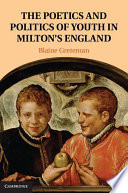 The Poetics And Politics Of Youth In Milton S England