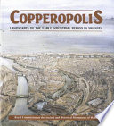 Copperopolis  Landscapes of the Early Industrial Period in Swansea