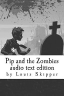 Pip and the Zombies Audio Text Edition