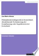 Pr  implantationsdiagnostik in Deutschland  Abzulehnende Technisierung der Fortpflanzung oder begr    enswerter Fortschritt