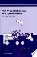 Pcr Troubleshooting And Optimization book