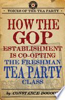 How the GOP Establishment Is Co Opting the Freshman Tea Party Class