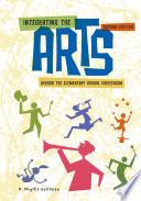 Integrating the Arts Across the Elementary School Curriculum