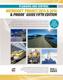 Planning and Control Using Microsoft Project 2013 Or 2016 and PMBOK Guide Fifth Edition