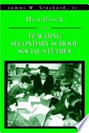 Handbook for Teaching Secondary School Social Studies