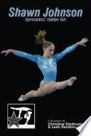 Shawn Johnson  Gymnastics  Golden Girl