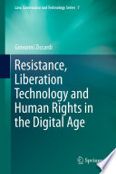 Resistance  Liberation Technology and Human Rights in the Digital Age