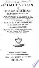 L'imitation de Jesus Christ. Trad. nouv. avec une pratique ... Par le R. P. de (Jerome) Gonnelieu. Nouv. ed. Augm. (etc.)