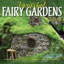 Fanciful Fairy Gardens 2014
