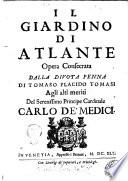 Il giardino di Atlante opera consecrata dalla uota penna di Tomaso Placido Tomasi agli alti meriti del serenissimo principe cardinale Carlo de Medici