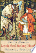 Little Red Riding Hood (Illustrated) Color Illustrations By Walter Crane