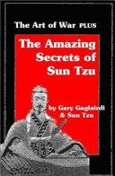 Amazing Secrets of Sun Tzu s The Art of War