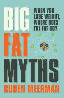Big Fat Myths