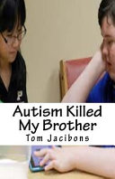 Autism Killed My Brother