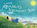 Under Alaska s Midnight Sun Book PDF