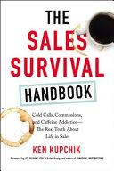 The Sales Survival Handbook : survival handbook is the tell-it-like-it-is...