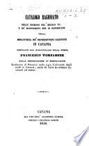 Catalogo ragionato delle edizioni del secolo XV  e de  manoscritti che si conservano nella biblioteca de  Benedettini casinesi in Catania  compilato dal bibliotecario     Francesco Tornabene
