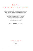 Real life in Ireland, or, The day and night scenes ... of Brian Boru, esq. and ... sir Shawn O'Dogherty, by a real Paddy [P. Egan].
