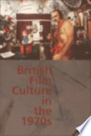 British Film Culture in the 1970s In The 1970s And Provides A