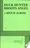 Duck Hunter Shoots Angel