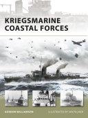 Kriegsmarine Coastal Forces : the vast majority of the kriegsmarine was...