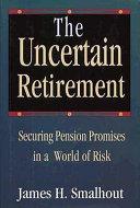 The Uncertain Retirement
