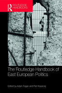 The Routledge Handbook of East European Politics