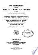 The Code of Federal Regulations of the United States of America Having General Applicability and Legal Effect in Force June 1  1938