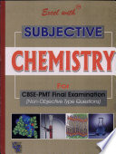 Excel With Subjective Chemistry For Cbse-Pmt Final Examination
