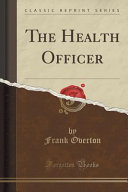 The Health Officer (Classic Reprint)