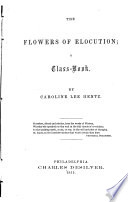 The Flowers Of Elocution : ...