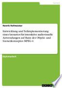 Entwicklung und Teilimplementierung eines Szenarios für interaktive audiovisuelle Anwendungen auf Basis des Objekt- und Szenenkonzeptes MPEG-4