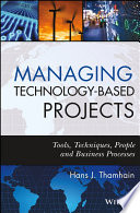 Managing Technology-Based Projects : effectively, project management can increase a firm's...