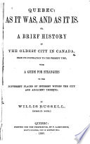 Quebec As It Was And As It Is Or A Brief History Of The Oldest City In Canada