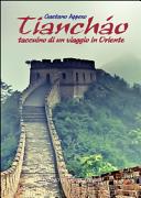 Tianch  o  Taccuino di un viaggio in Oriente