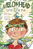 Melonhead and the Later Gator Plan Book PDF
