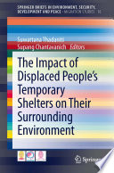 The Impact of Displaced People   s Temporary Shelters on their Surrounding Environment
