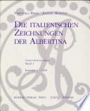 Die italienischen Zeichnungen der Albertina: Inv. 1-1200
