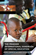 The Praeger International Handbook of Special Education  3 volumes