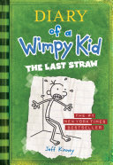 The Last Straw (Diary of a Wimpy Kid #3) Book
