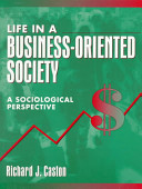 Life in a Business oriented Society