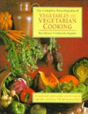 The Complete Encyclopedia of Vegetables and Vegetarian Cooking