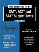 Math Study Guide for the SAT, ACT, and SAT Subject Tests - 2011 Edition