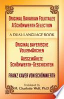 Original Bavarian Folktales  A Sch  nwerth Selection