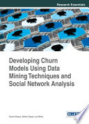 Developing Churn Models Using Data Mining Techniques and Social Network Analysis