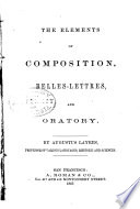 The Elements of Composition  Belles lettres  and Oratory  The elements of composition