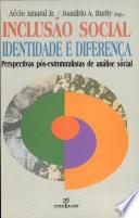 Inclusão social, identidade e diferença