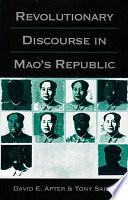 Revolutionary Discourse in Mao s Republic